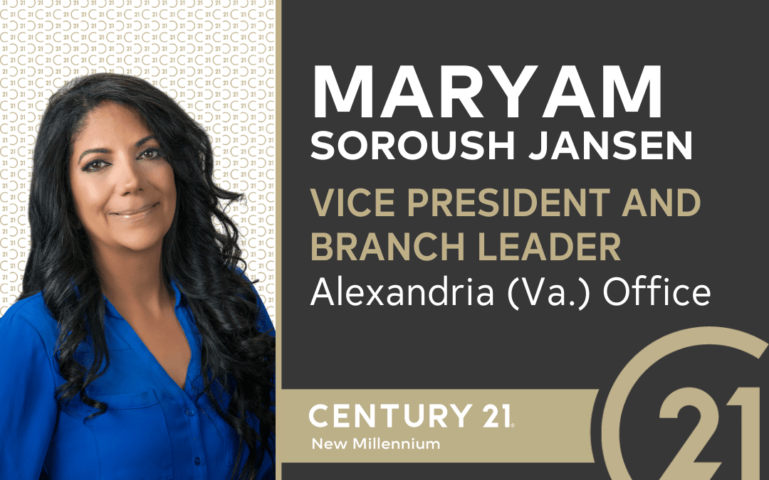 CENTURY 21 New Millennium Welcomes Maryma Soroush Jansen as Vice President and Branch Leader of Alexandria (Va.) Office